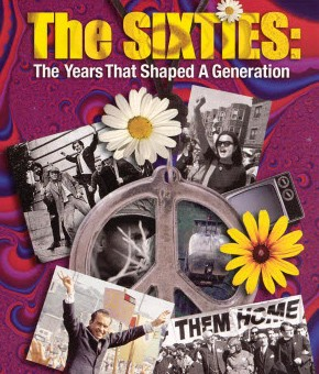 The Sixties: The Years that Shaped the Generation